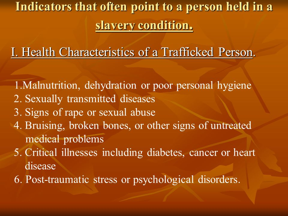 Indicators that often point to a person held in a slavery condition.