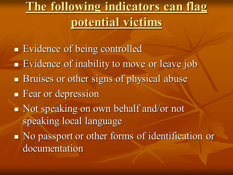 The following indicators can flag potential victims