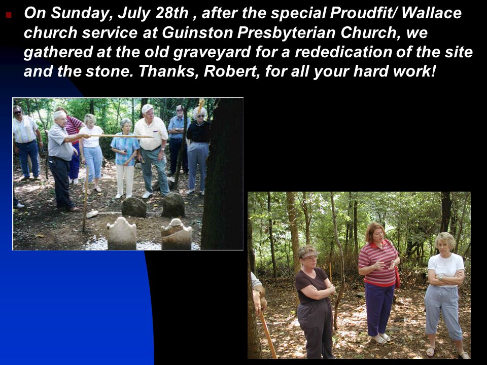 On Sunday, July 28th , after the special Proudfit/ Wallace church service at Guinston Presbyterian Church, we gathered at the old graveyard for a rededication of the site and the stone.