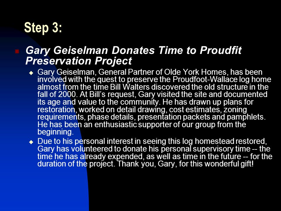 Step 3: Gary Geiselman Donates Time to Proudfit Preservation Project