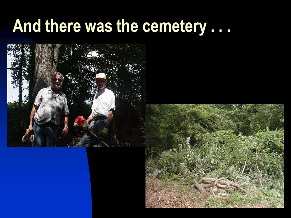 And there was the cemetery . . .