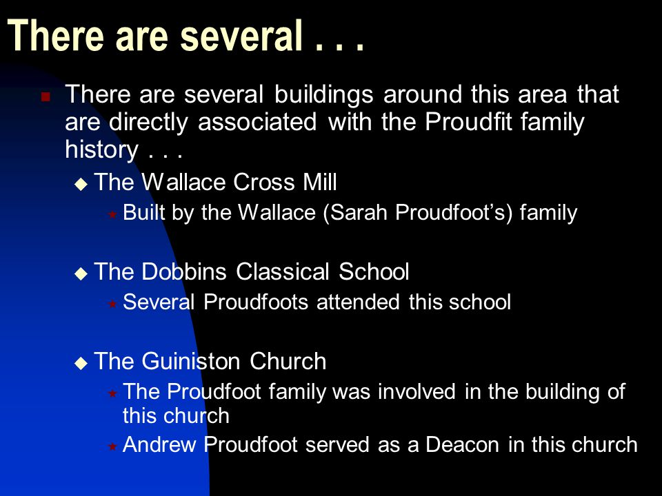 There are several . . . There are several buildings around this area that are directly associated with the Proudfit family history . . .