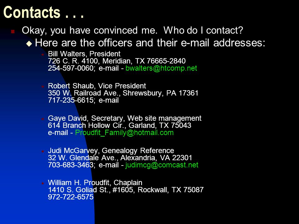Contacts . . . Here are the officers and their e-mail addresses: