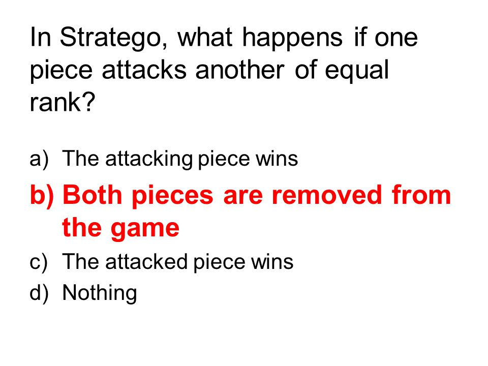 In Stratego, what happens if one piece attacks another of equal rank