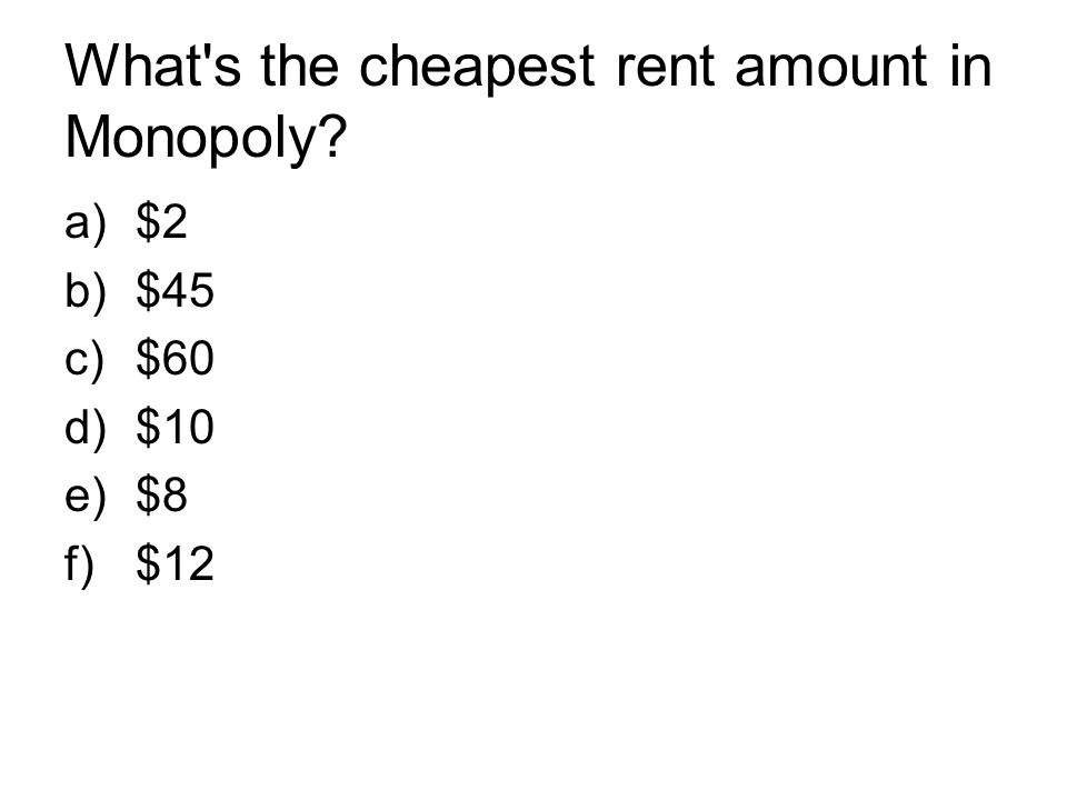What s the cheapest rent amount in Monopoly