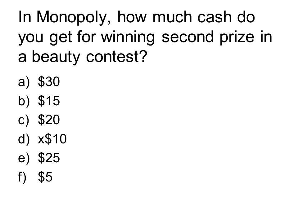 In Monopoly, how much cash do you get for winning second prize in a beauty contest