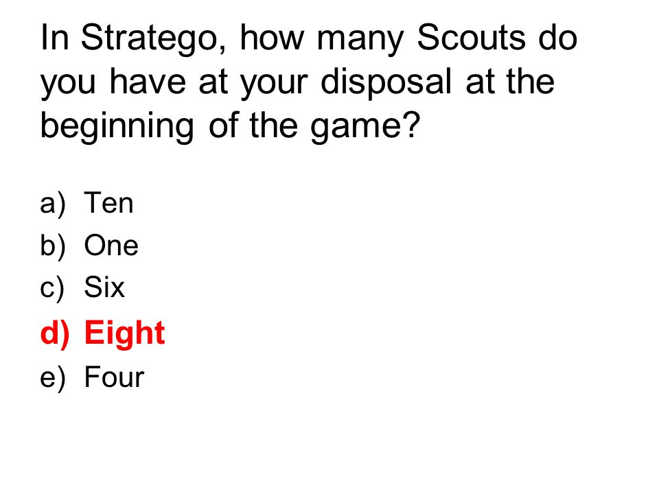 In Stratego, how many Scouts do you have at your disposal at the beginning of the game