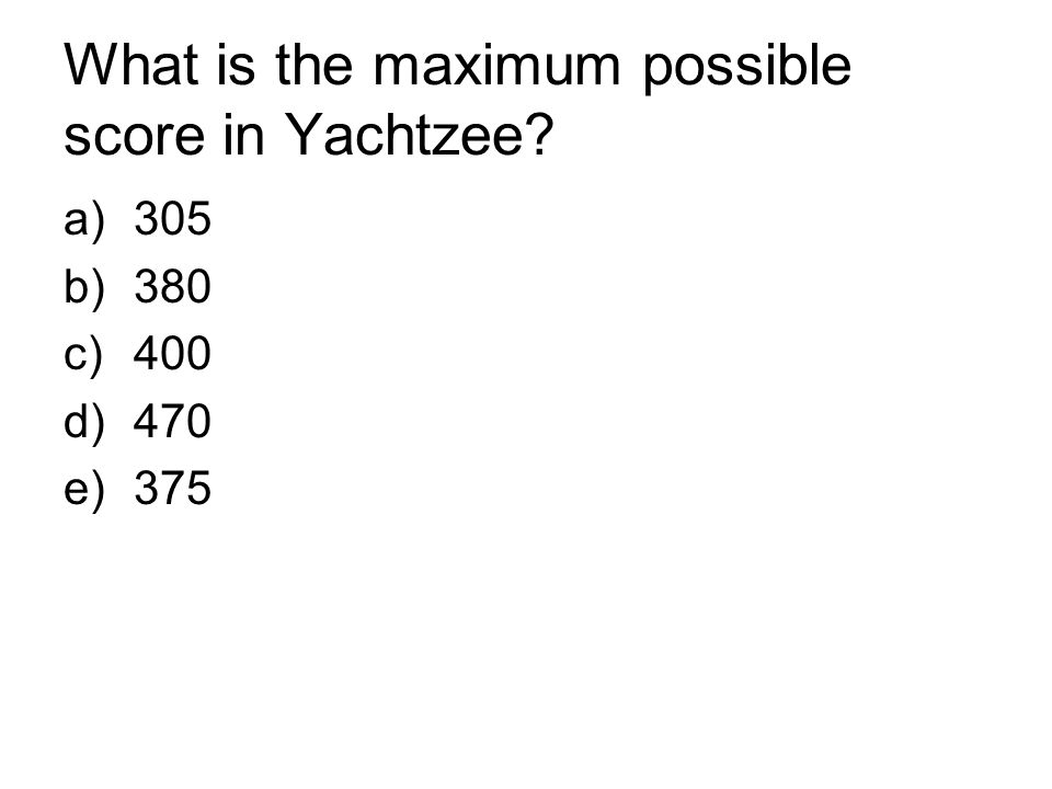 What is the maximum possible score in Yachtzee