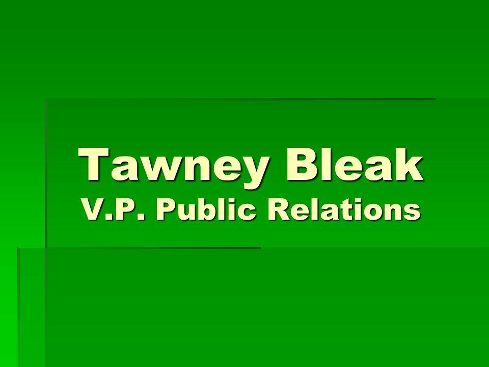 Tawney Bleak V.P. Public Relations