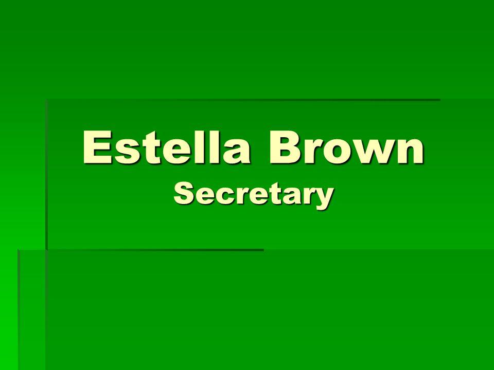 Estella Brown Secretary