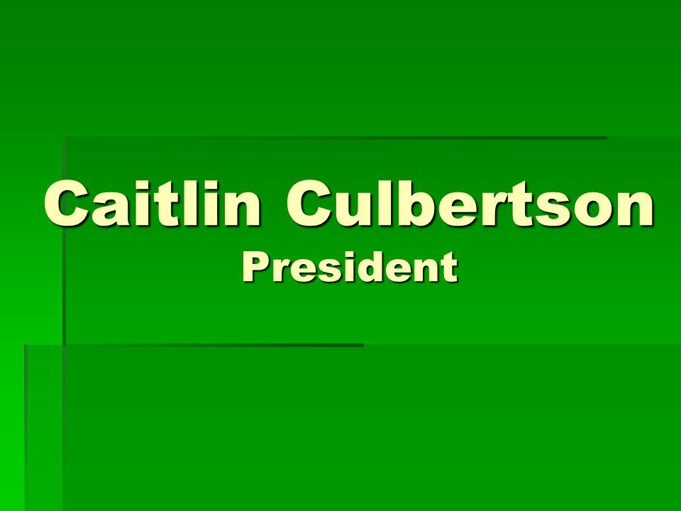 Caitlin Culbertson President