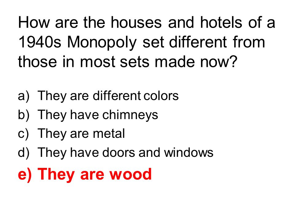 How are the houses and hotels of a 1940s Monopoly set different from those in most sets made now