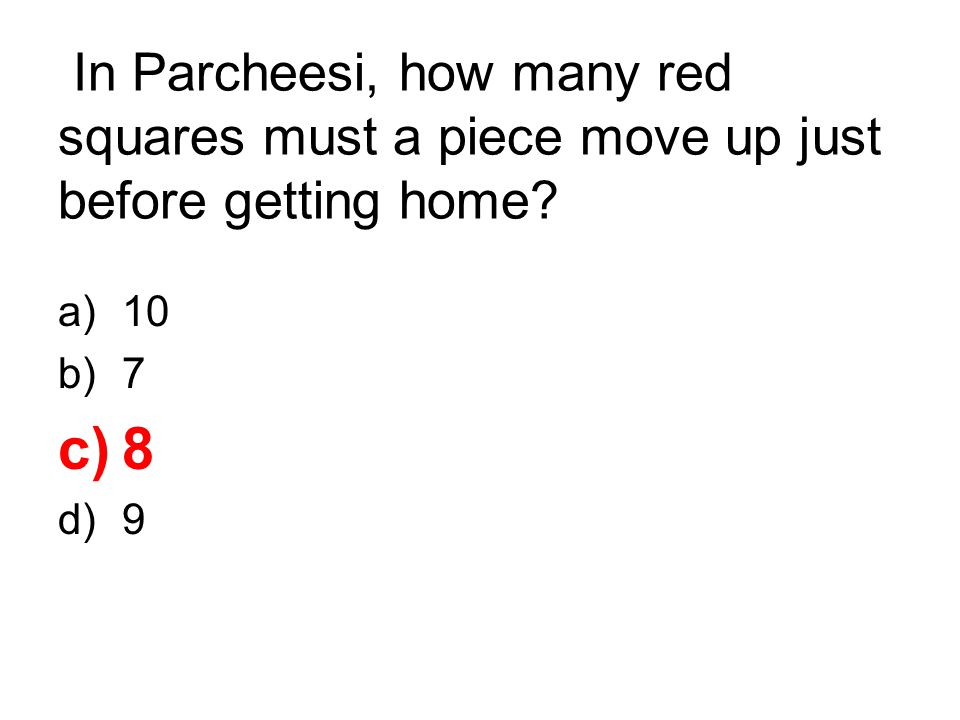 In Parcheesi, how many red squares must a piece move up just before getting home