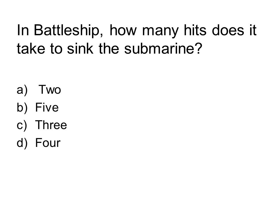 In Battleship, how many hits does it take to sink the submarine