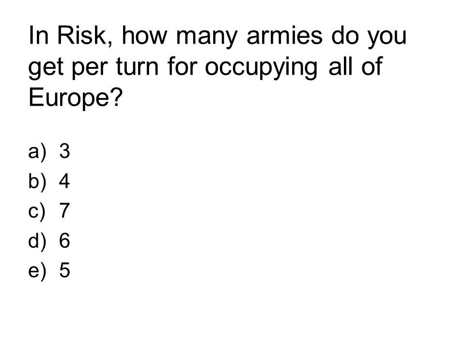 In Risk, how many armies do you get per turn for occupying all of Europe