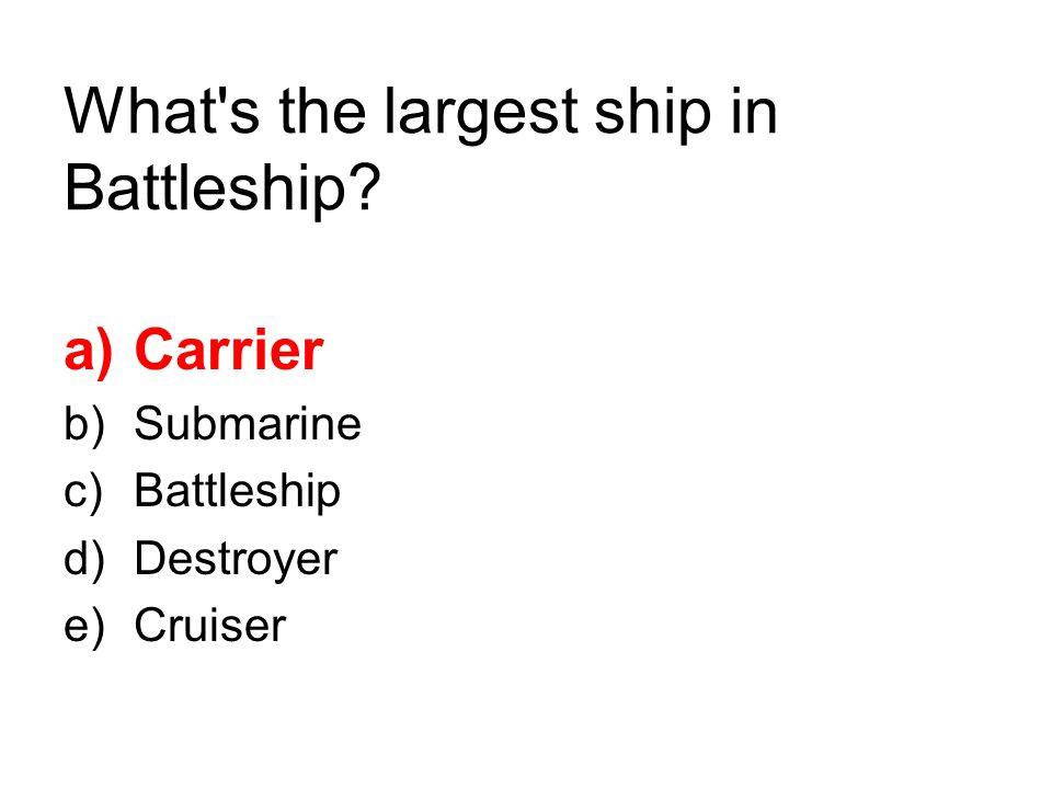 What s the largest ship in Battleship