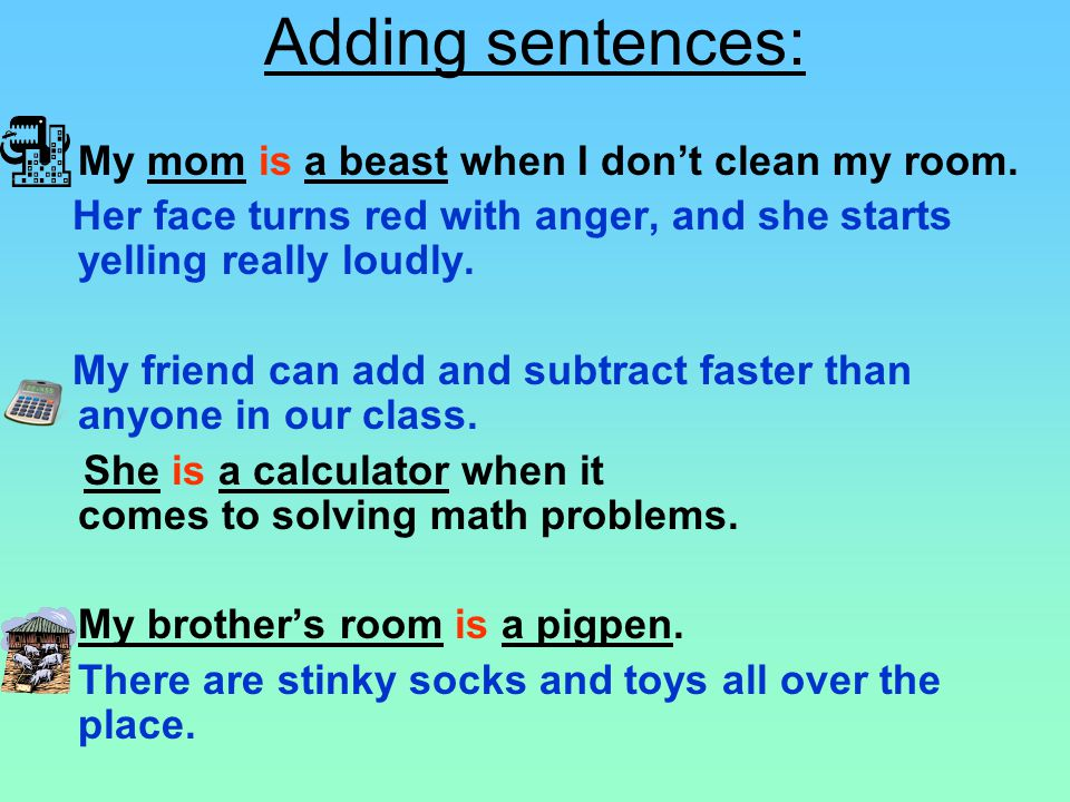 Adding sentences: My mom is a beast when I don't clean my room.