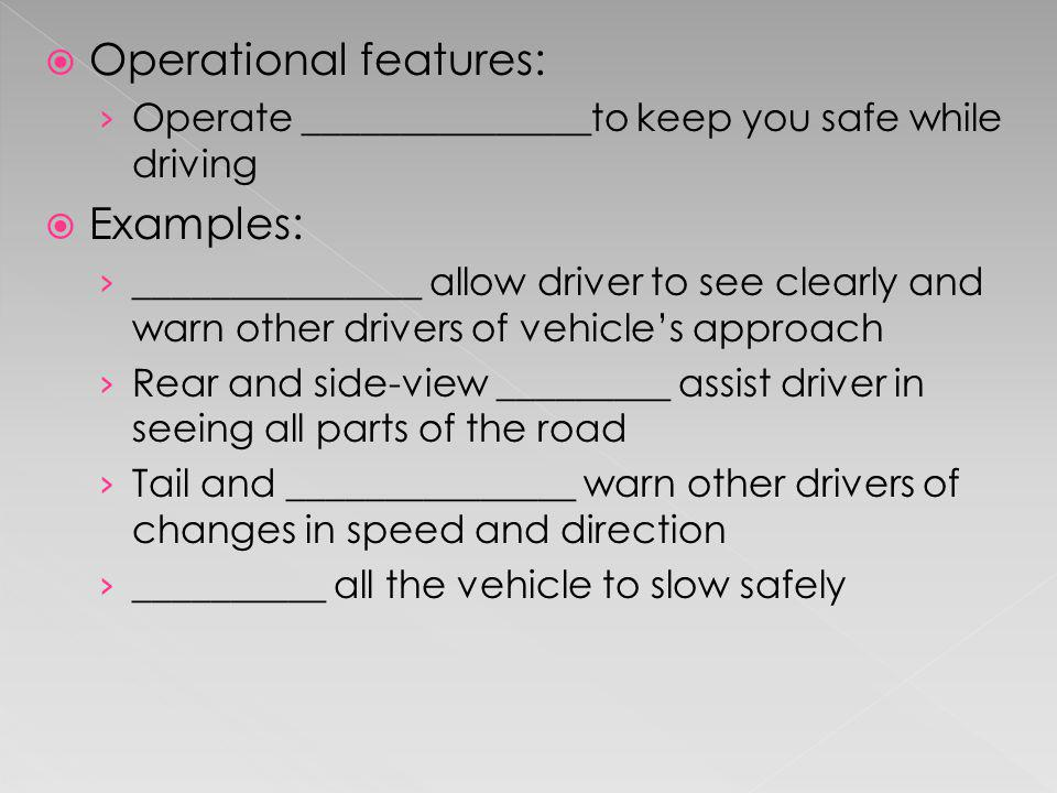 Operational features: