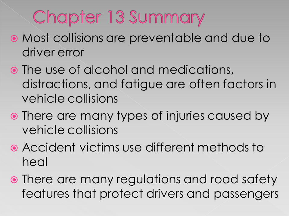 Chapter 13 Summary Most collisions are preventable and due to driver error.