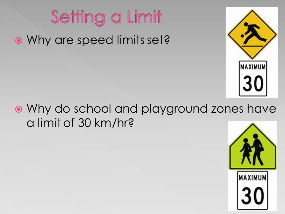 Setting a Limit Why are speed limits set