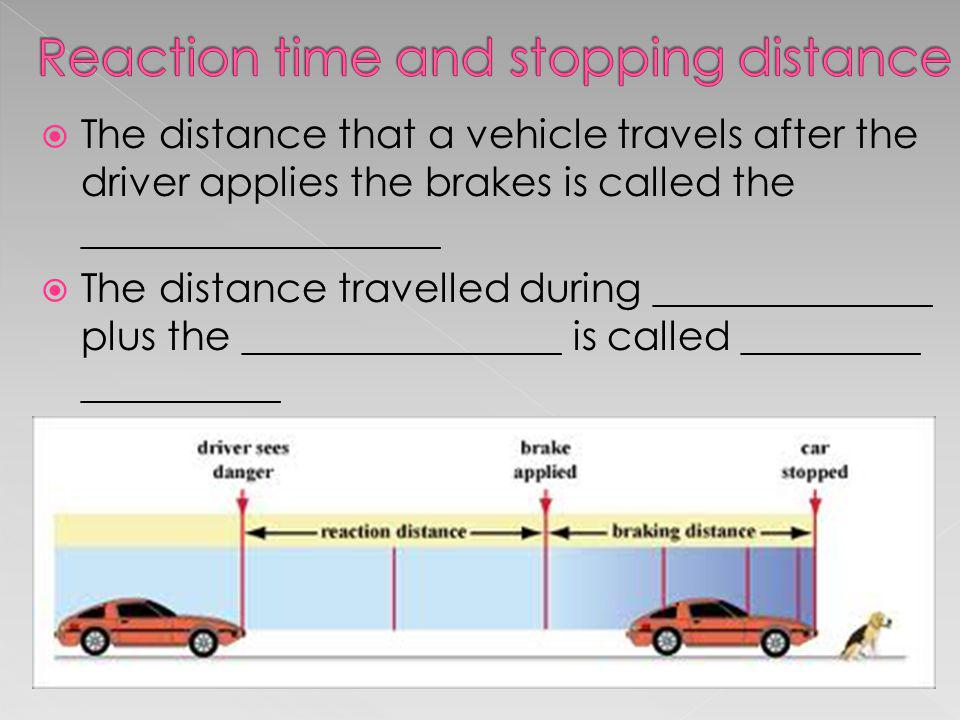 Reaction time and stopping distance