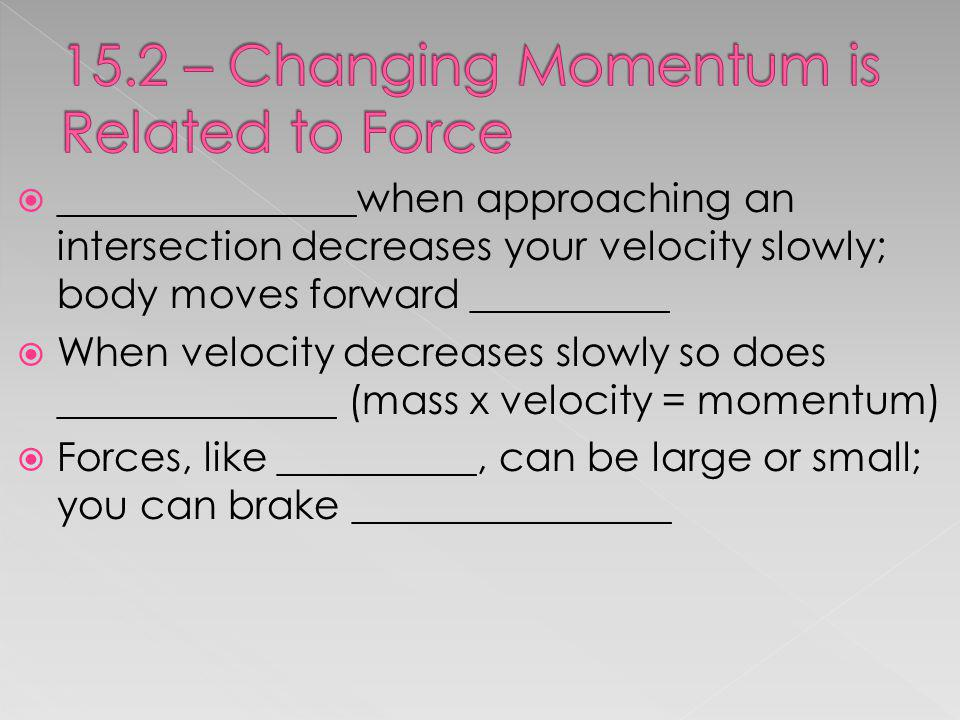15.2 – Changing Momentum is Related to Force