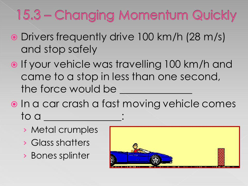 15.3 – Changing Momentum Quickly