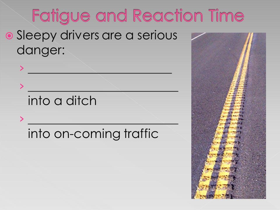 Fatigue and Reaction Time