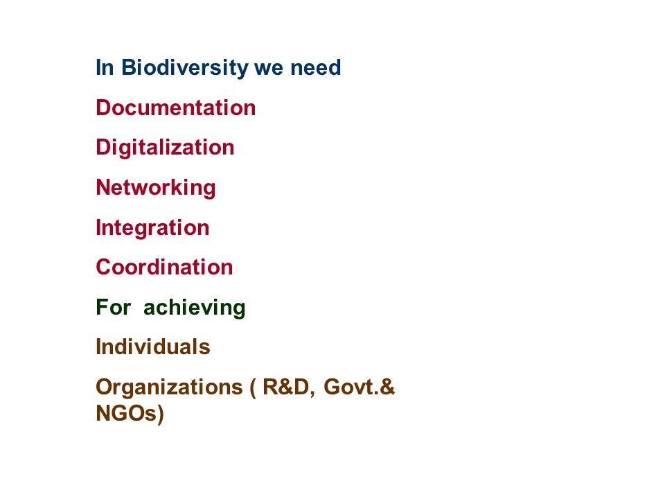 In Biodiversity we need