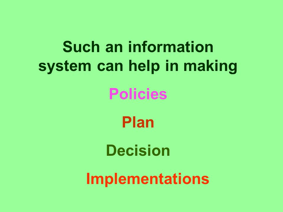 Such an information system can help in making