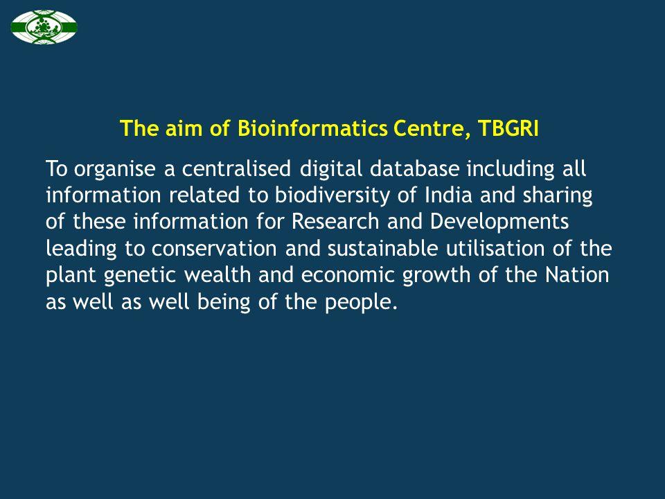 The aim of Bioinformatics Centre, TBGRI