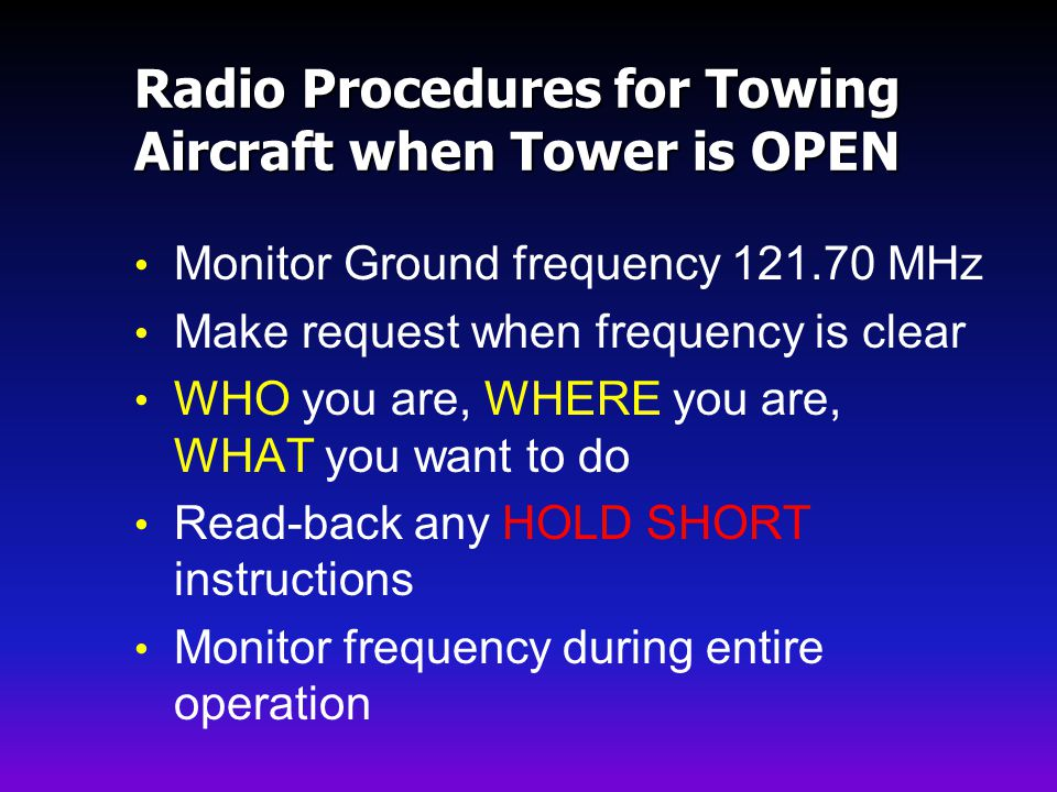 Radio Procedures for Towing Aircraft when Tower is OPEN