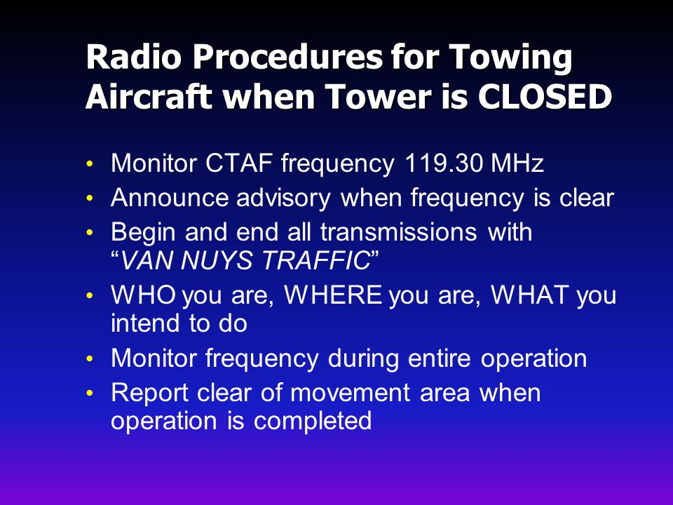 Radio Procedures for Towing Aircraft when Tower is CLOSED