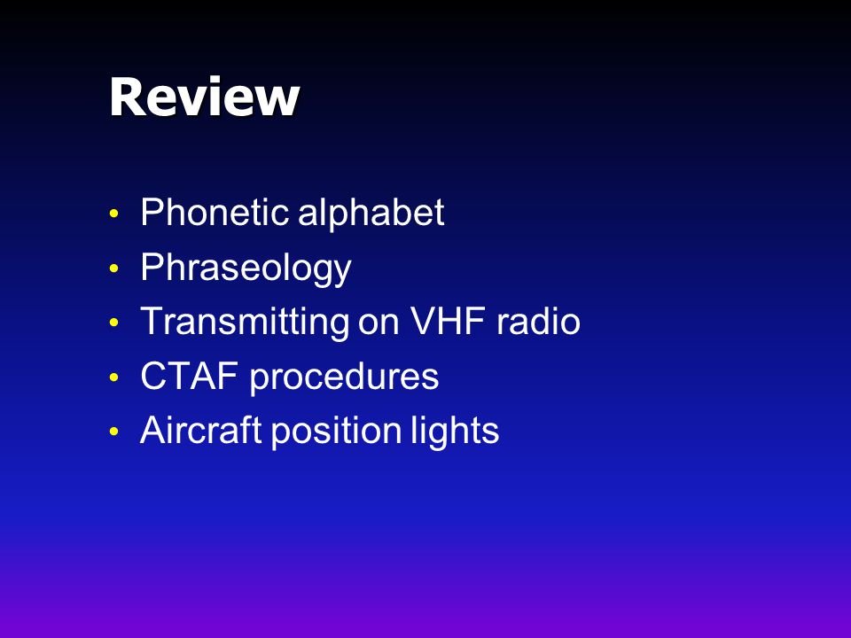 Review Phonetic alphabet Phraseology Transmitting on VHF radio