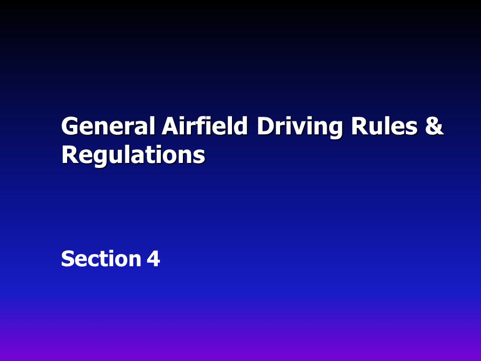 General Airfield Driving Rules & Regulations