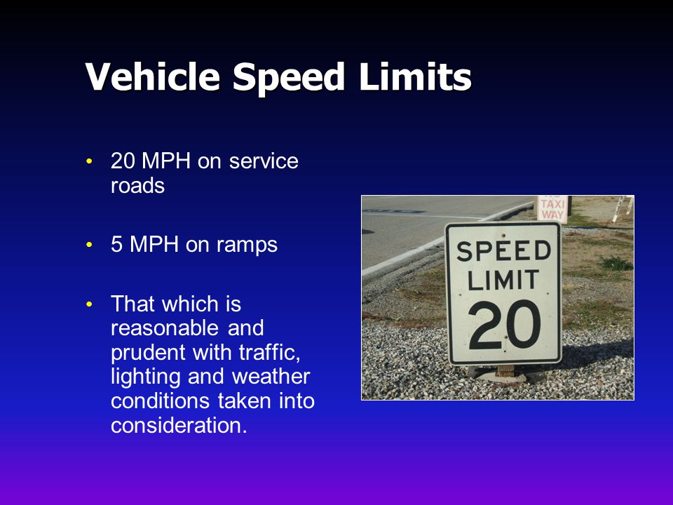 Vehicle Speed Limits 20 MPH on service roads 5 MPH on ramps
