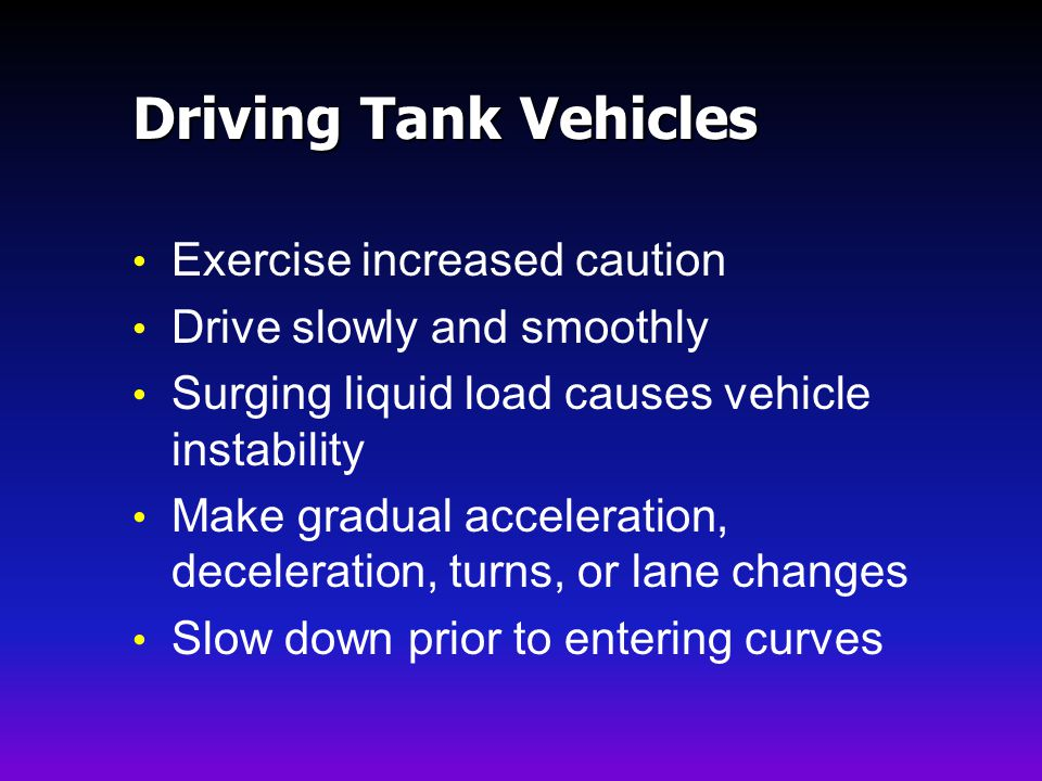 Driving Tank Vehicles Exercise increased caution