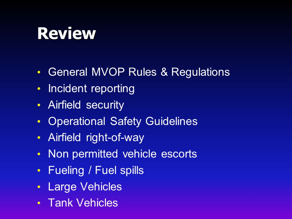 Review General MVOP Rules & Regulations Incident reporting