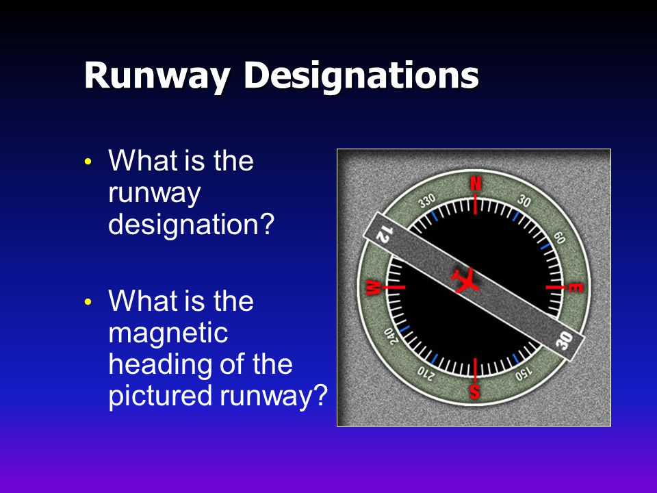 Runway Designations What is the runway designation