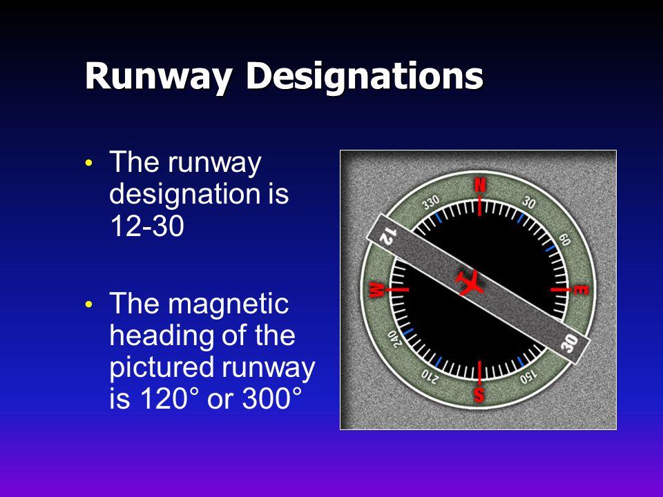Runway Designations The runway designation is 12-30