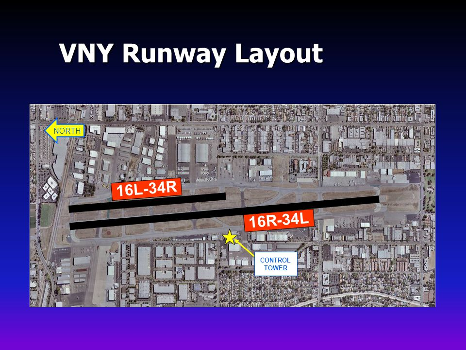 VNY Runway Layout NORTH CONTROL TOWER 16L-34R 16R-34L