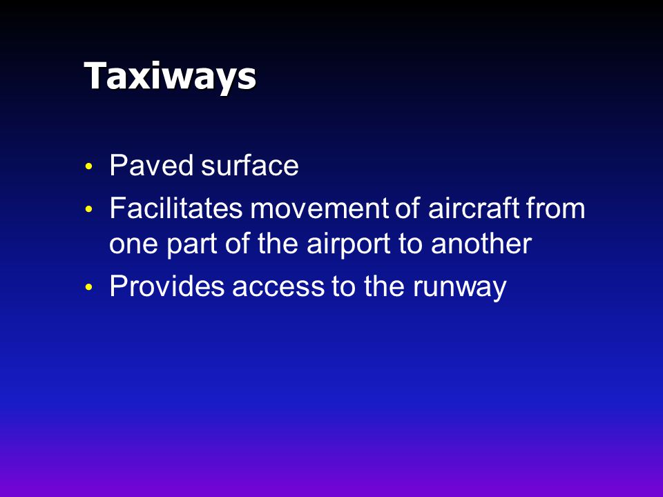 Taxiways Paved surface