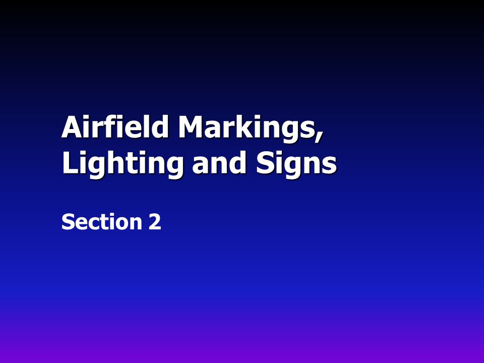 Airfield Markings, Lighting and Signs