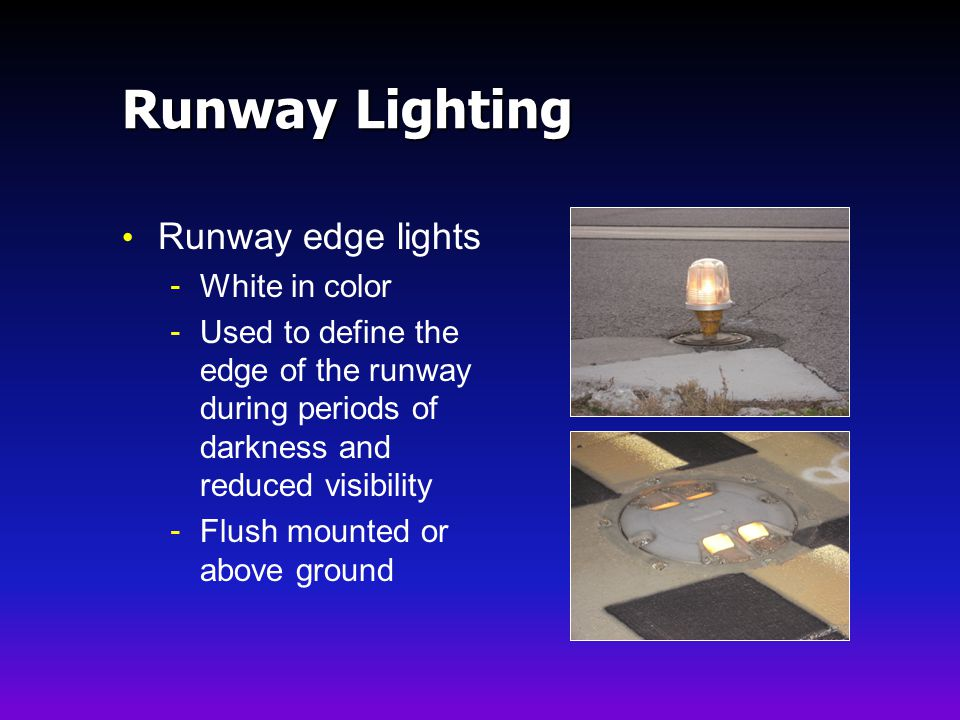 Runway Lighting Runway edge lights White in color