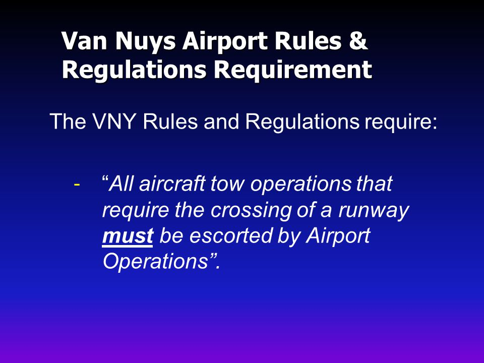 Van Nuys Airport Rules & Regulations Requirement