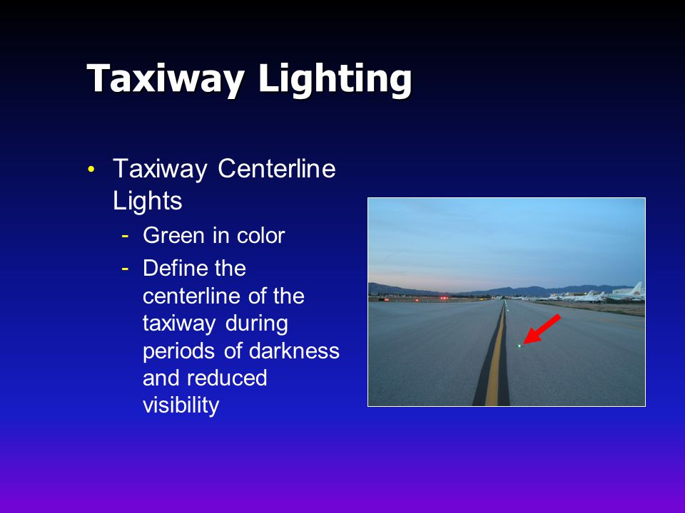 Taxiway Lighting Taxiway Centerline Lights Green in color