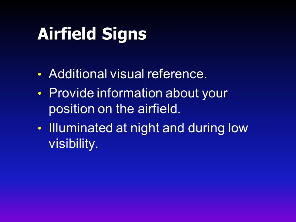 Airfield Signs Additional visual reference.