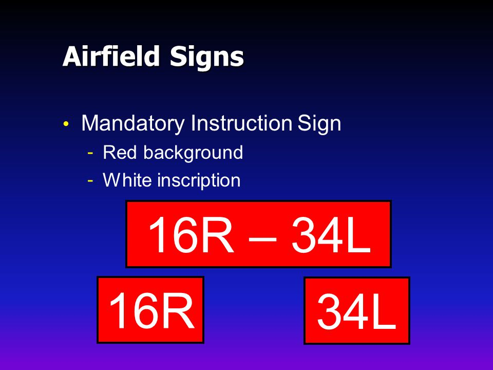 16R – 34L 16R 34L Airfield Signs Mandatory Instruction Sign