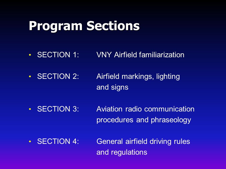 Program Sections SECTION 1: VNY Airfield familiarization