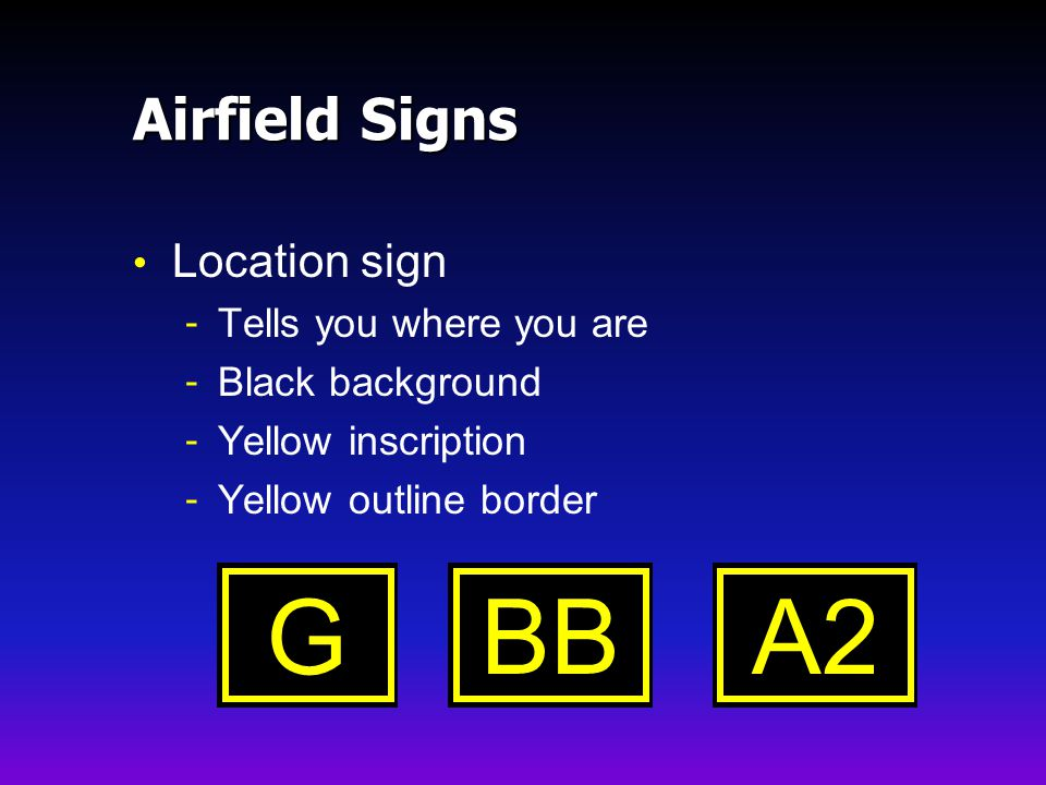 G BB A2 Airfield Signs Location sign Tells you where you are